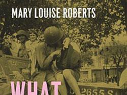 ماري لويز رُبرتس  ما فعله الجند الأميركيون في فرنسا