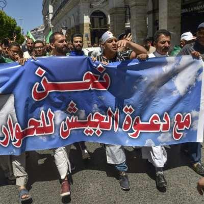 الجزائر   الحراك يردّ على دعوة الجيش للحوار: لرحيل بن صالح وبدوي أولاً