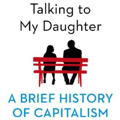 يانيس فاروفاكيس يحدِّث ابنته عن الاقتصاد:  التاريخ المختصر للرأسمالية
