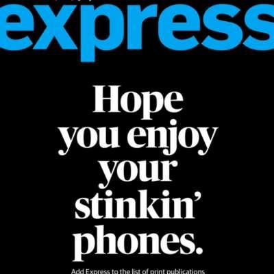 اكسبرس: استمتعوا بهواتفكم النتنة