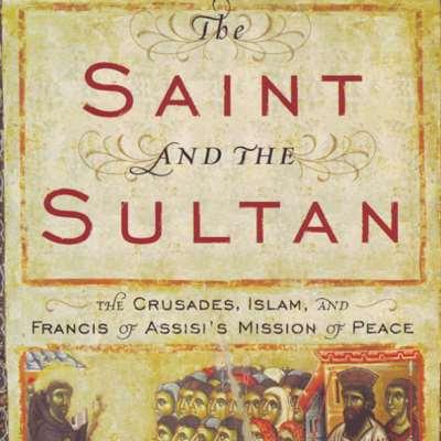 الصليبيون والإسلام... فرنسيس الأسيزي رسول السلام!