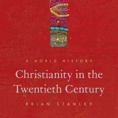براين ستانلي يؤرّخ لمحطاتها في القرن العشرين: كيف تفاعلت المسيحية مع تحولات  العالم؟