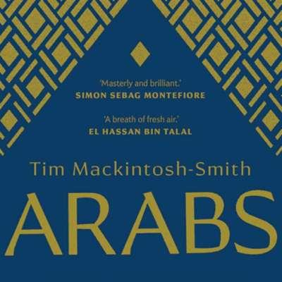 تيم ماكنتوش-سميث: «العرب» تاريخ شامل خارج الرواية الرسمية