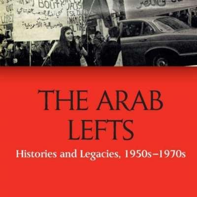 اليسار العربي... محطّات في تاريخ صاخب