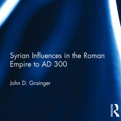 جون غرنجر: يوم تغلغل النفوذ السوريّ في الإمبراطورية الرومانيّة